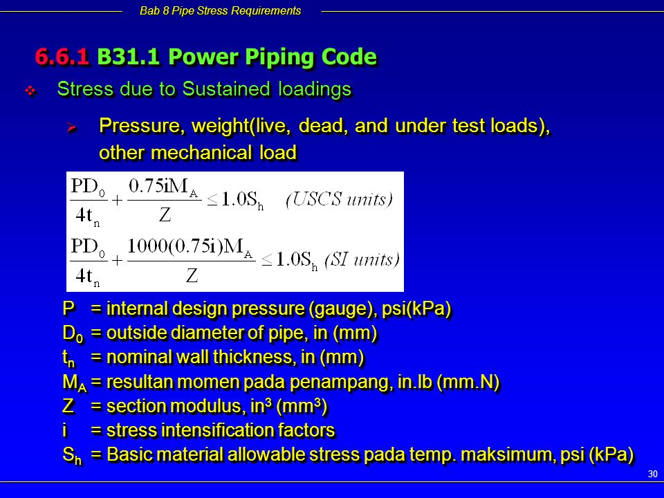 6.6.1 B31.1 Power Piping Code Stress due to Sustained loadings