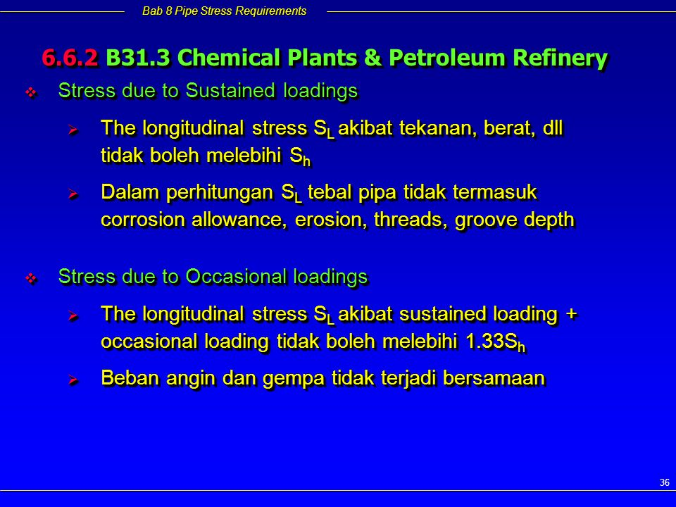6.6.2 B31.3 Chemical Plants & Petroleum Refinery