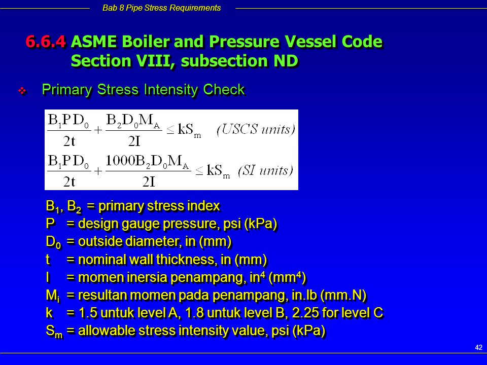 6.6.4 ASME Boiler and Pressure Vessel Code Section VIII, subsection ND