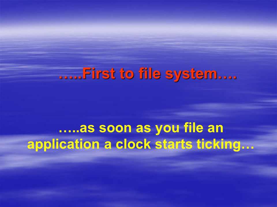 …..as soon as you file an application a clock starts ticking…