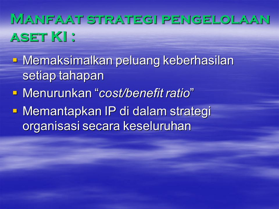 Manfaat strategi pengelolaan aset KI :