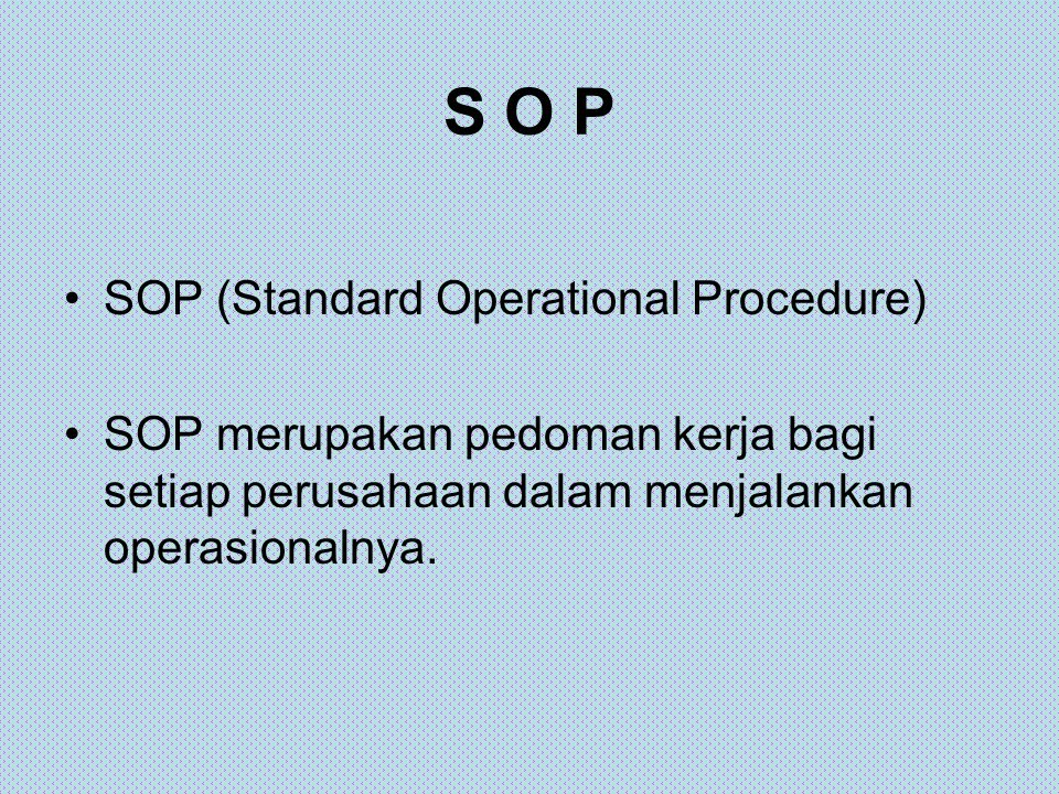 S O P SOP (Standard Operational Procedure)