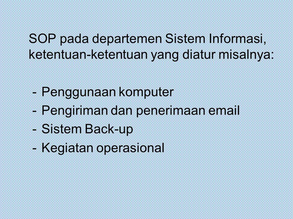 SOP pada departemen Sistem Informasi, ketentuan-ketentuan yang diatur misalnya: