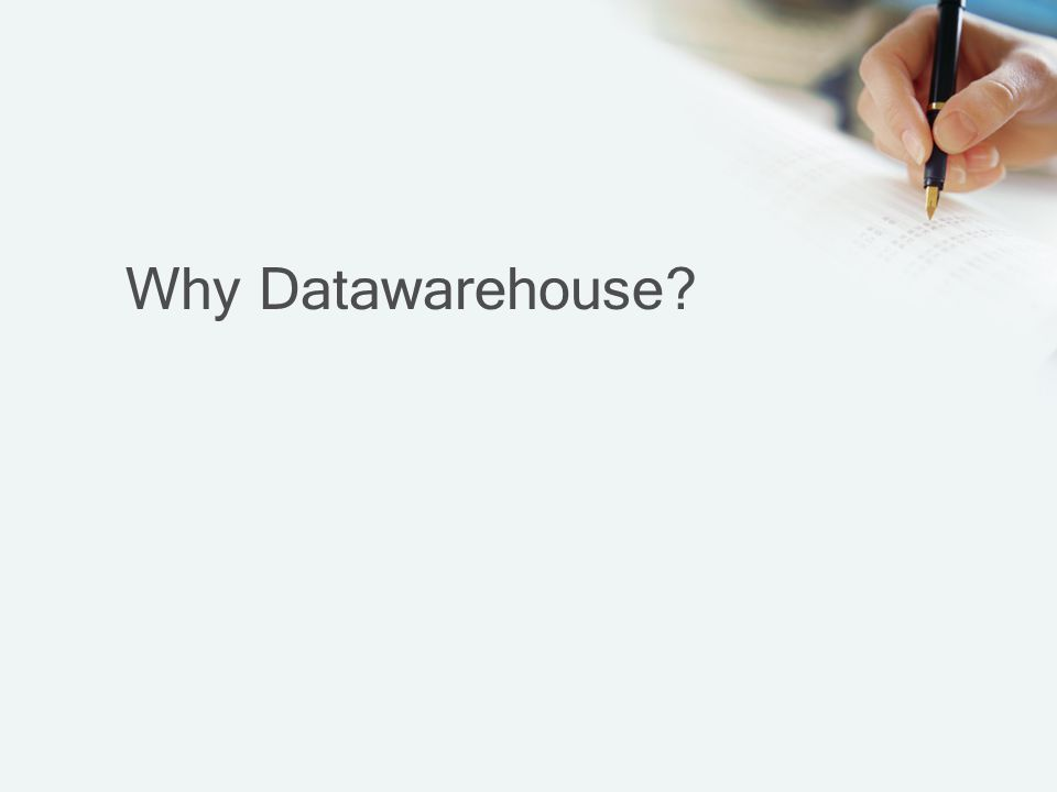 Why Datawarehouse