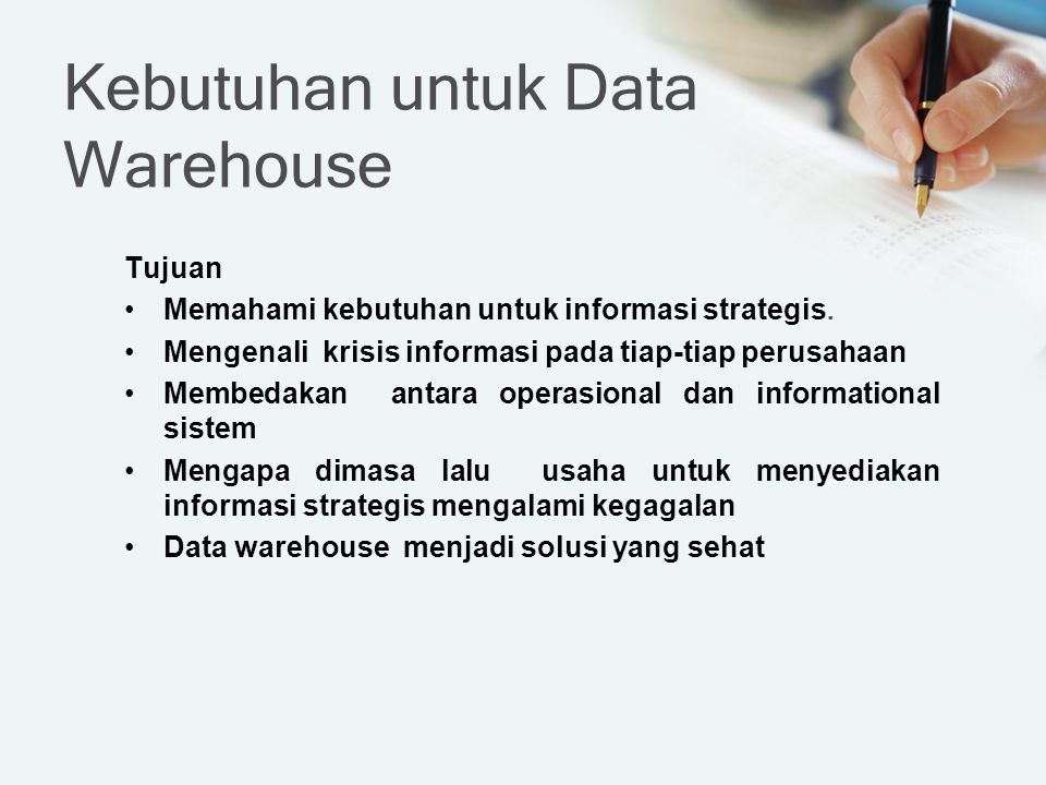 Kebutuhan untuk Data Warehouse