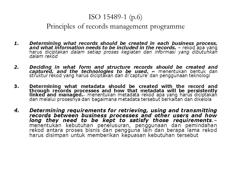 ISO 15489-1 (p.6) Principles of records management programme