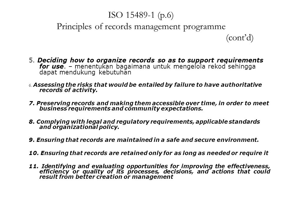 ISO 15489-1 (p.6) Principles of records management programme (cont'd)