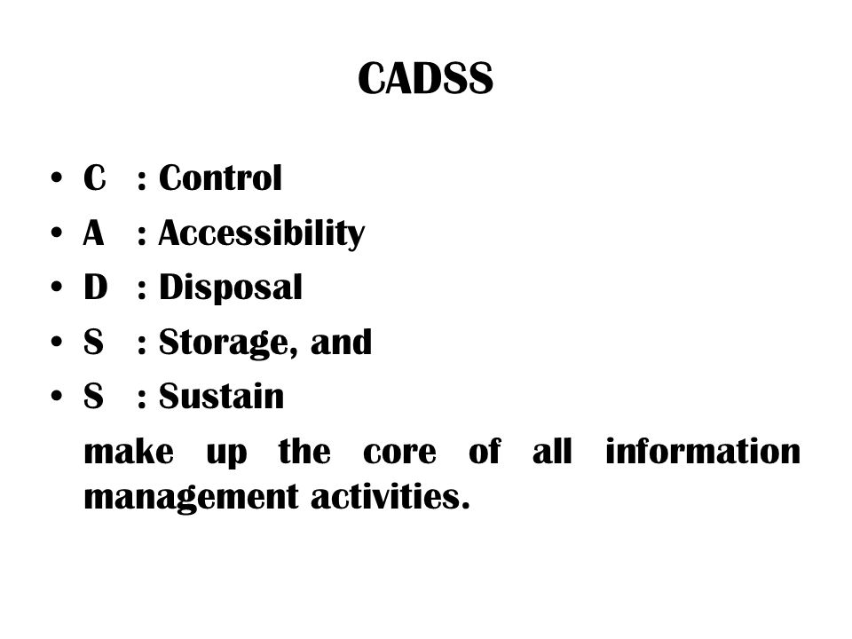 CADSS C : Control A : Accessibility D : Disposal S : Storage, and
