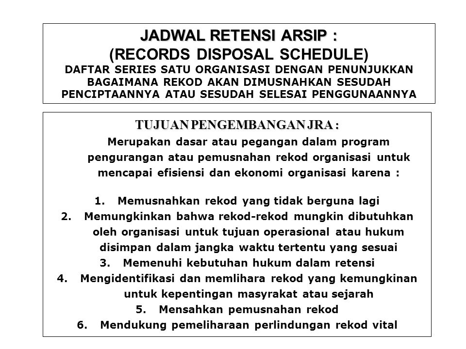 JADWAL RETENSI ARSIP : (RECORDS DISPOSAL SCHEDULE)