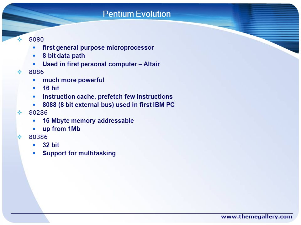 Pentium Evolution first general purpose microprocessor 8 bit data path