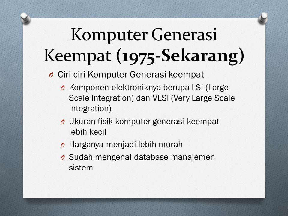 Komputer Generasi Keempat (1975-Sekarang)