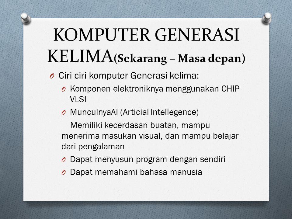 KOMPUTER GENERASI KELIMA(Sekarang – Masa depan)