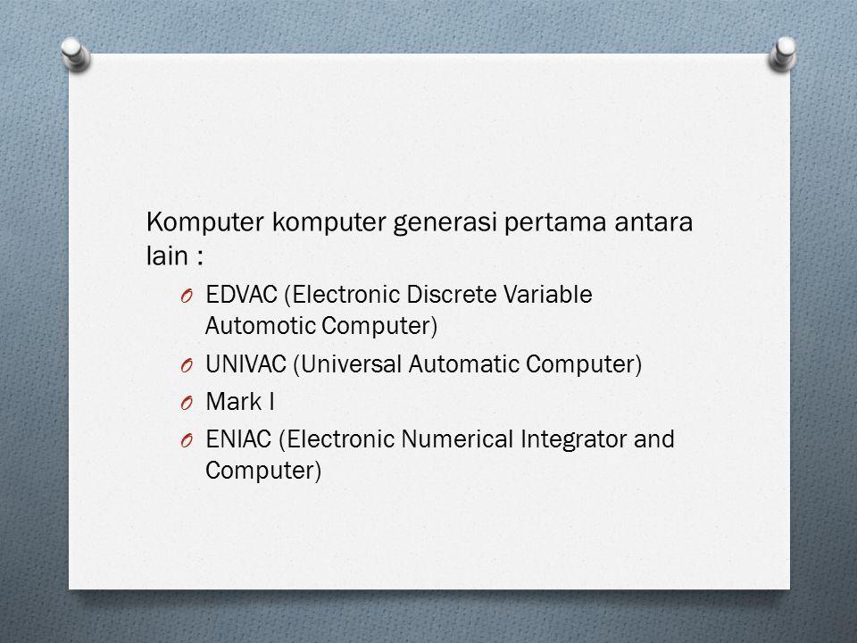 Komputer komputer generasi pertama antara lain :