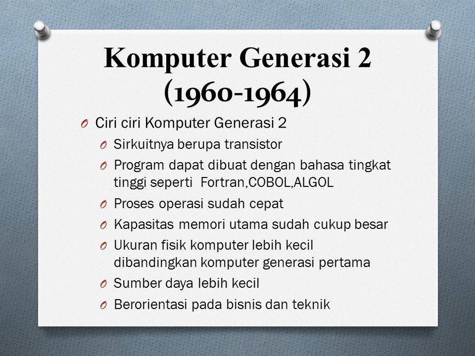 Komputer Generasi 2 (1960-1964) Ciri ciri Komputer Generasi 2