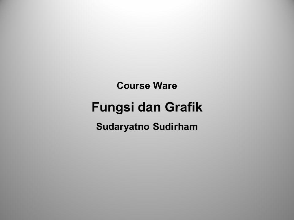 Course Ware Fungsi dan Grafik Sudaryatno Sudirham