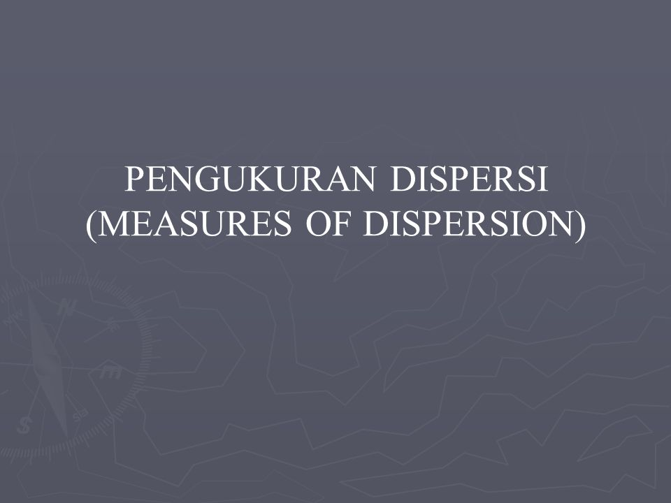 (MEASURES OF DISPERSION)