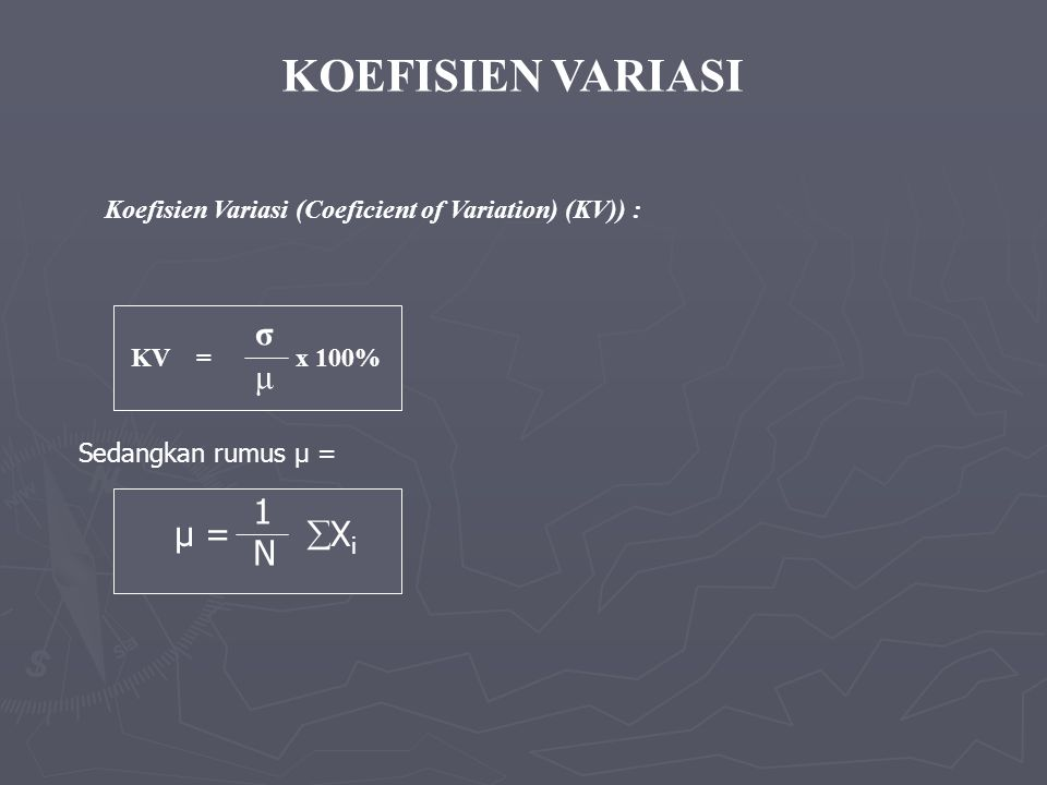 KOEFISIEN VARIASI σ μ 1 μ = Xi N