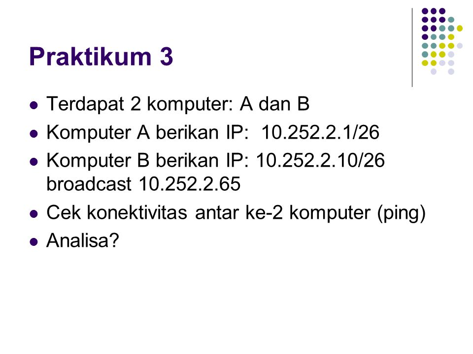 Praktikum 3 Terdapat 2 komputer: A dan B