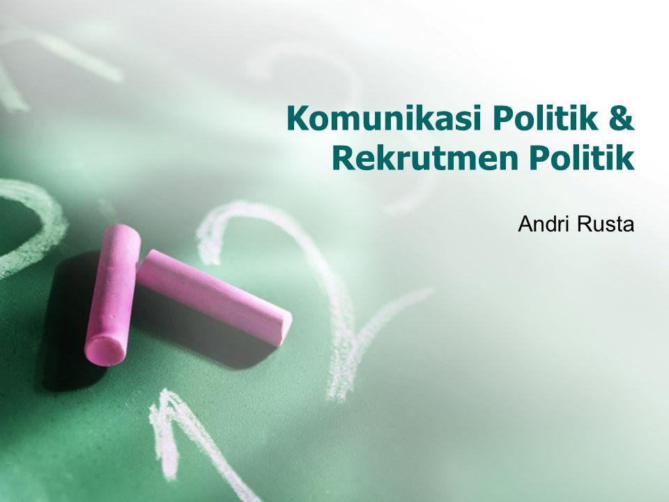 Komunikasi Politik & Rekrutmen Politik