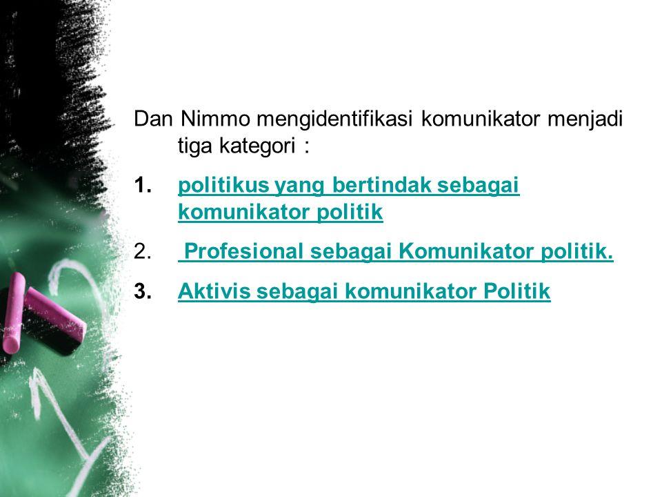 Dan Nimmo mengidentifikasi komunikator menjadi tiga kategori :