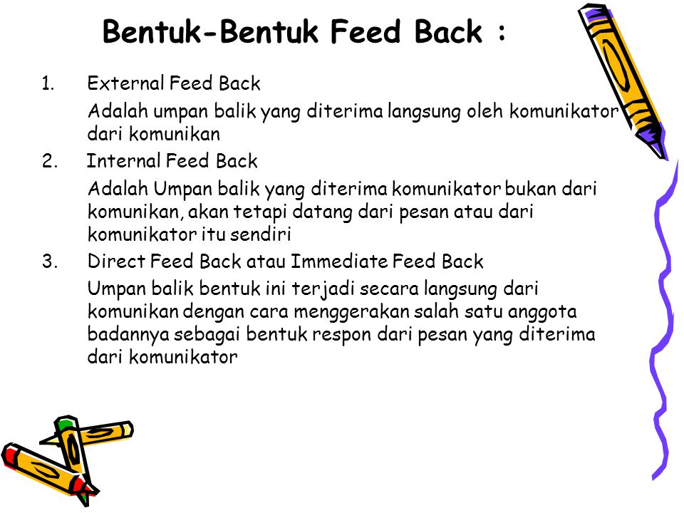 Bentuk-Bentuk Feed Back :