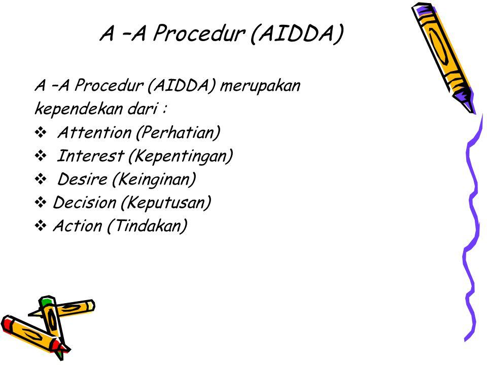 A –A Procedur (AIDDA) A –A Procedur (AIDDA) merupakan