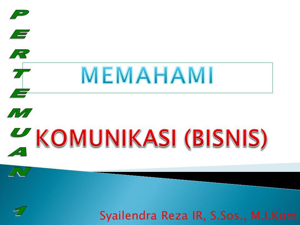 MEMAHAMI KOMUNIKASI (BISNIS)
