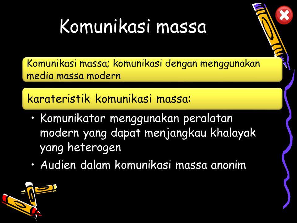Komunikasi massa karateristik komunikasi massa: