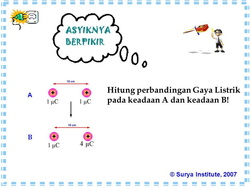 Hitung perbandingan Gaya Listrik pada keadaan A dan keadaan B!