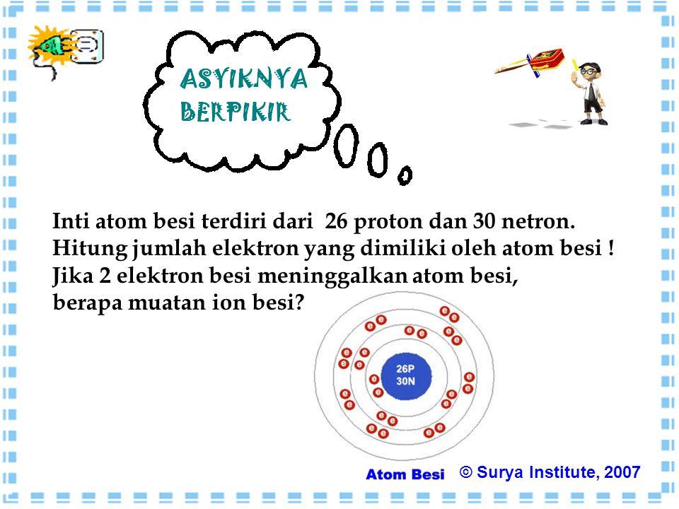 Inti atom besi terdiri dari 26 proton dan 30 netron.