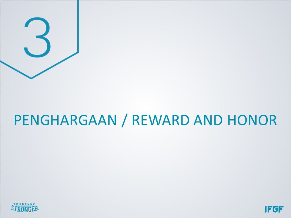 PENGHARGAAN / REWARD AND HONOR