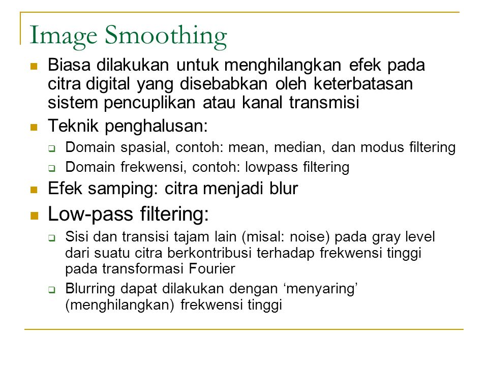 Image Smoothing Low-pass filtering: