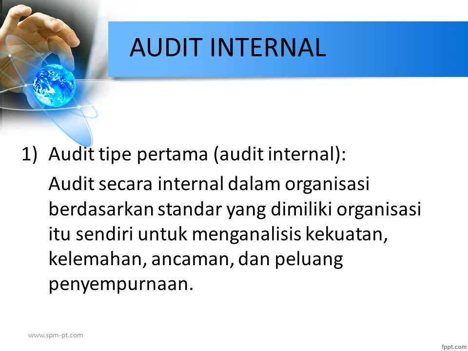 AUDIT INTERNAL 1) Audit tipe pertama (audit internal):