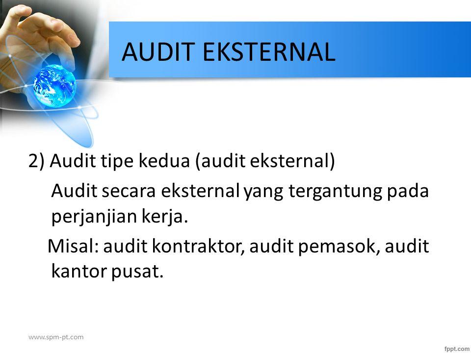 AUDIT EKSTERNAL 2) Audit tipe kedua (audit eksternal)