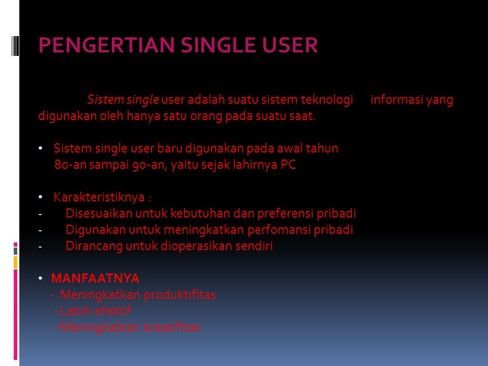PENGERTIAN SINGLE USER
