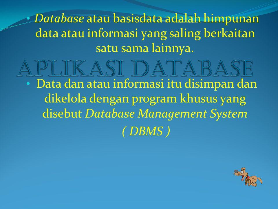 Database atau basisdata adalah himpunan data atau informasi yang saling berkaitan satu sama lainnya.