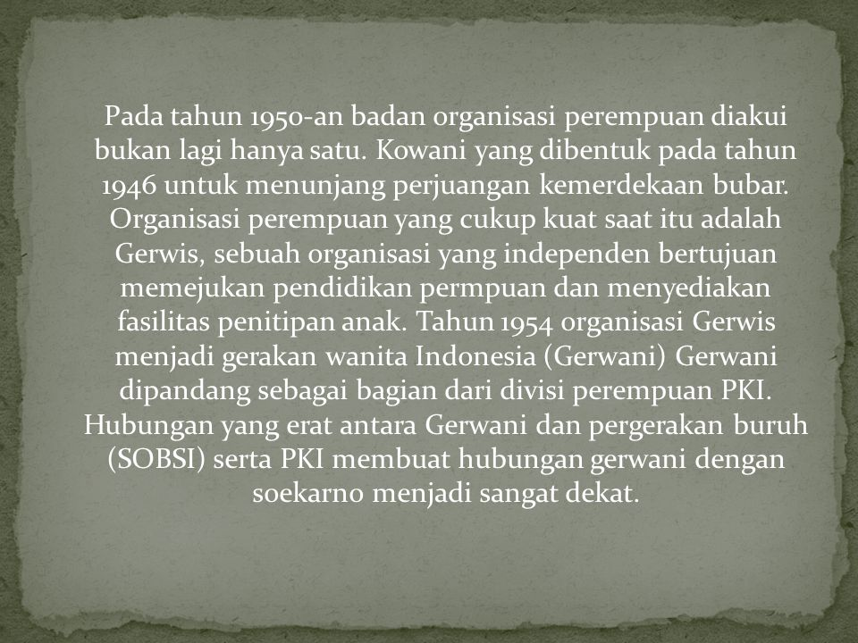 Pada tahun 1950-an badan organisasi perempuan diakui bukan lagi hanya satu.