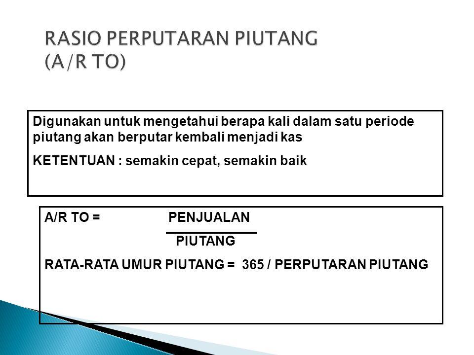 RASIO PERPUTARAN PIUTANG (A/R TO)