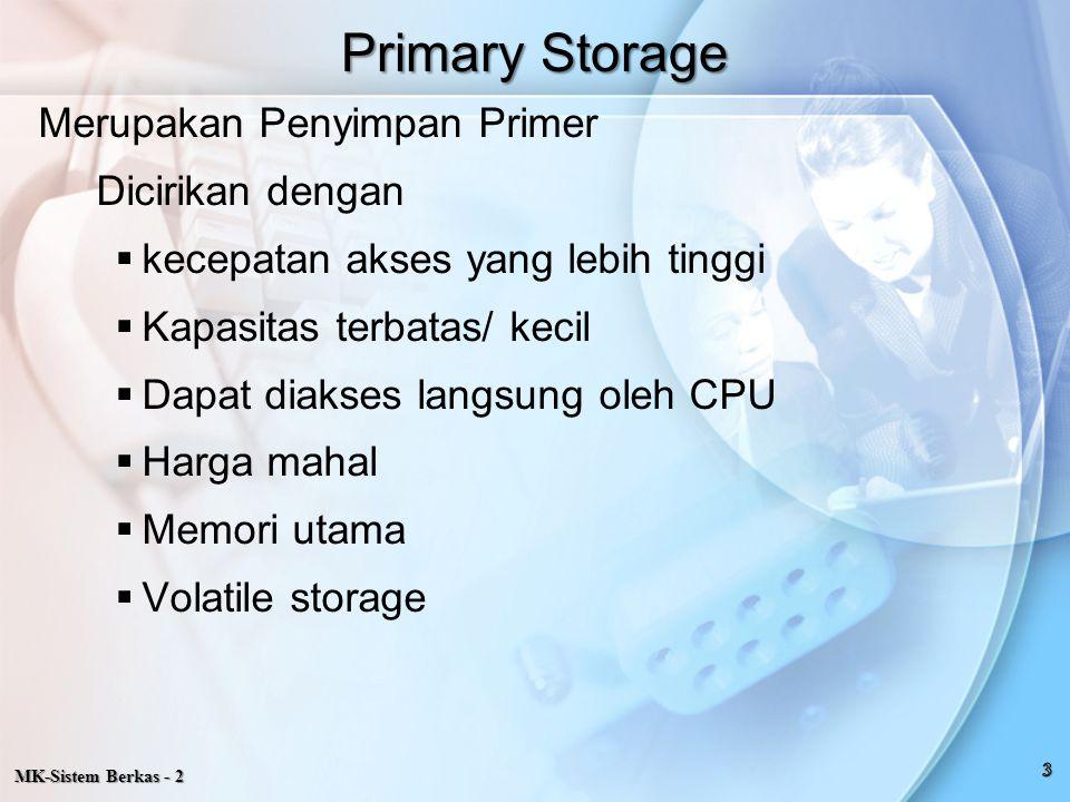 Primary Storage Merupakan Penyimpan Primer Dicirikan dengan