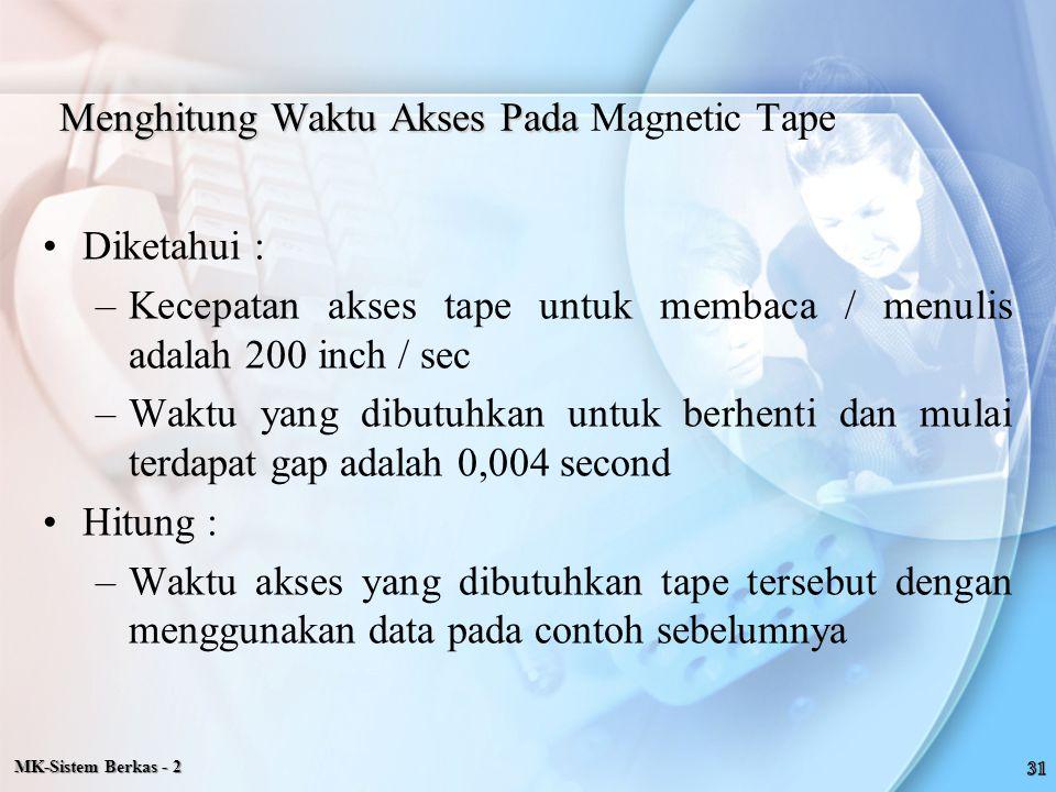 Menghitung Waktu Akses Pada Magnetic Tape