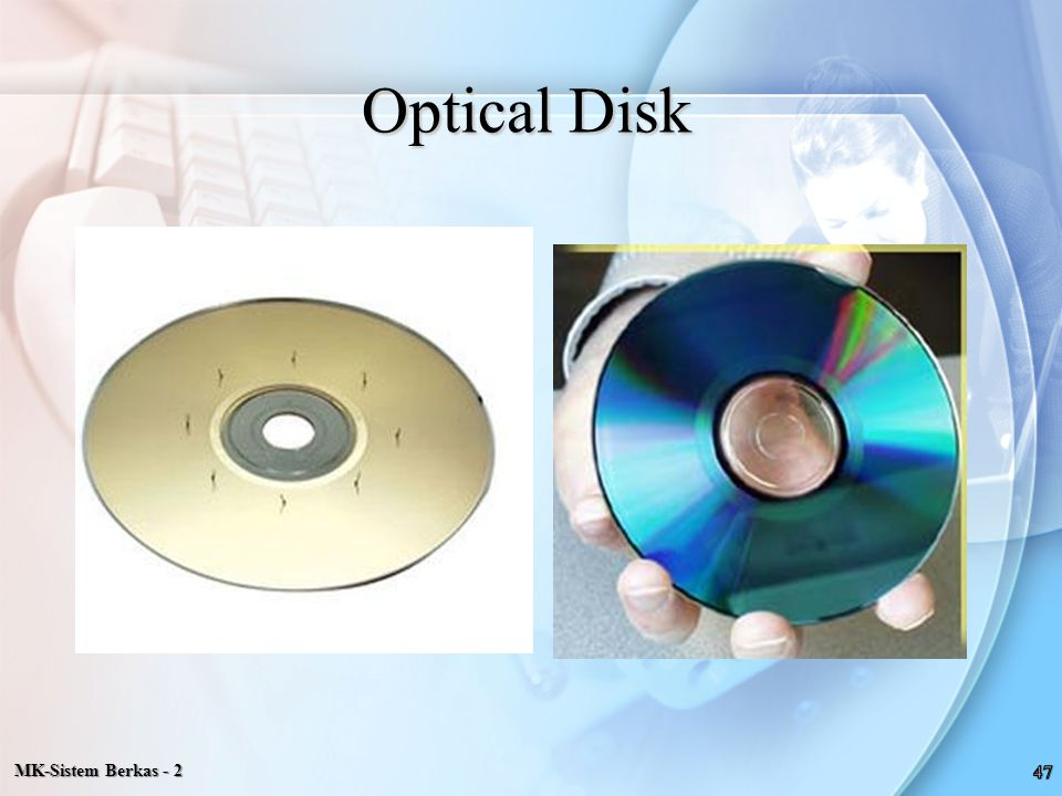 Optical Disk MK-Sistem Berkas - 2 47