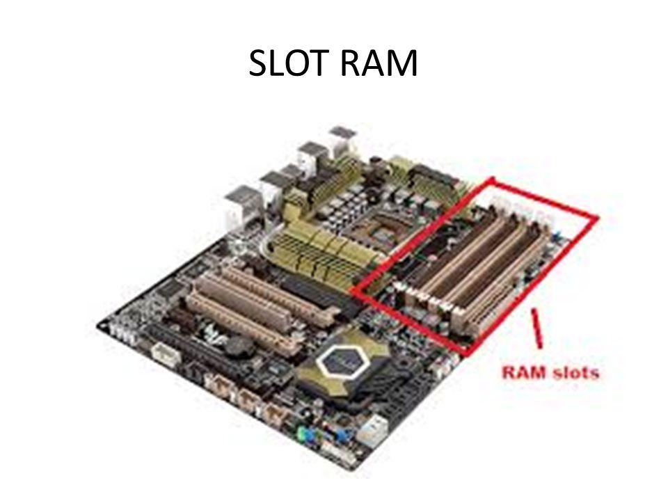 SLOT RAM