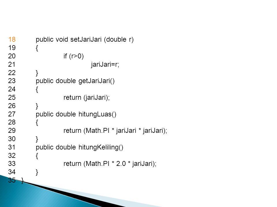 18 public void setJariJari (double r)