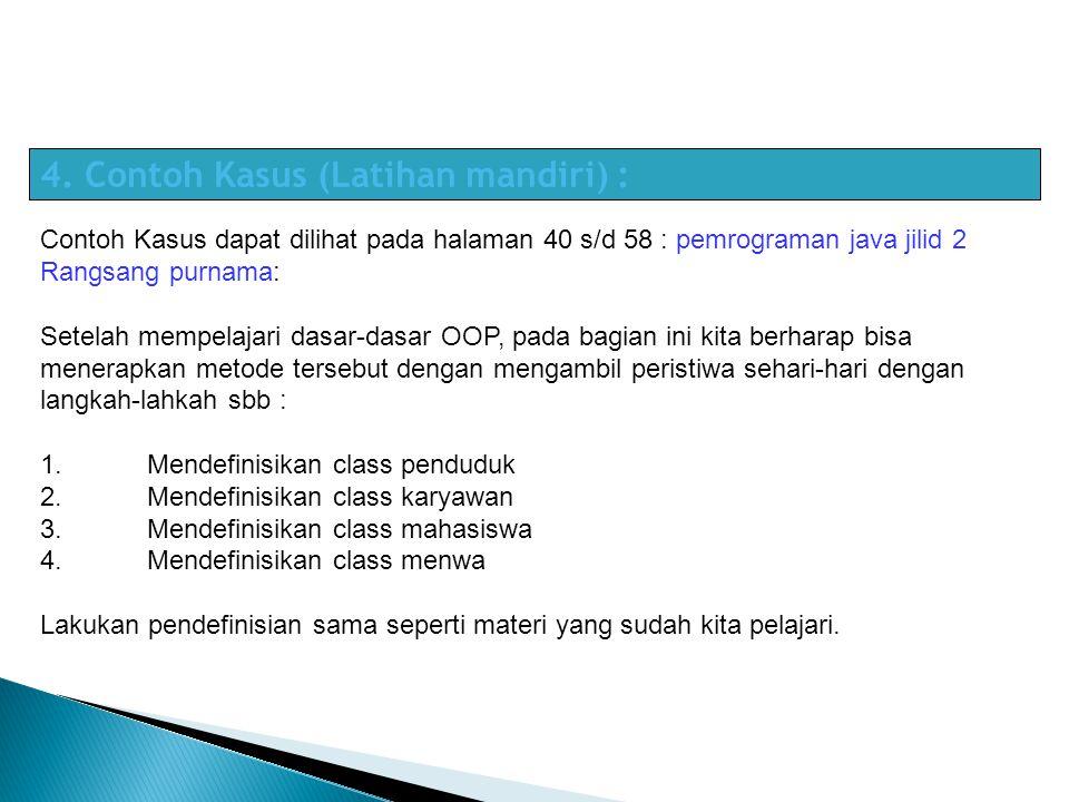4. Contoh Kasus (Latihan mandiri) :