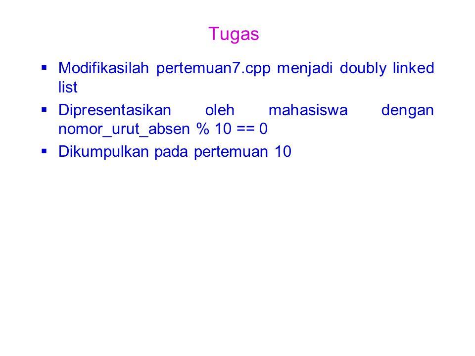 Tugas Modifikasilah pertemuan7.cpp menjadi doubly linked list