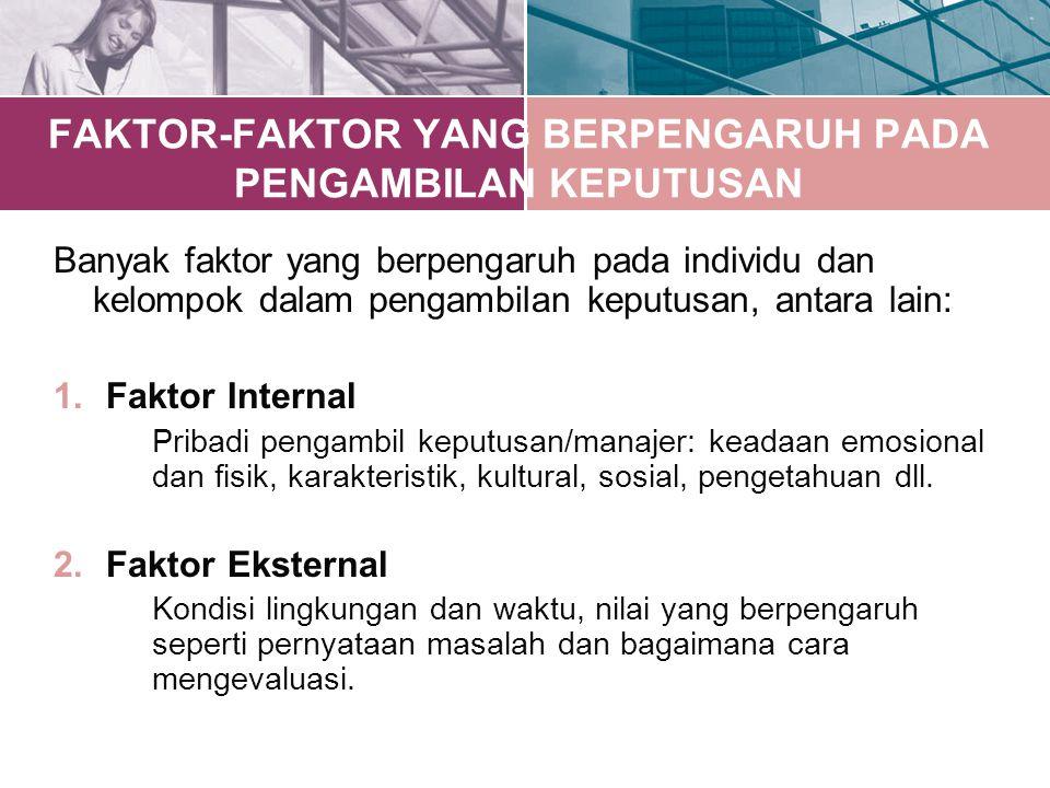 FAKTOR-FAKTOR YANG BERPENGARUH PADA PENGAMBILAN KEPUTUSAN