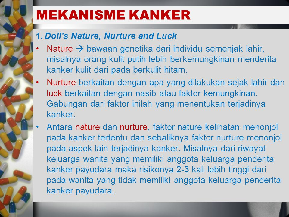 MEKANISME KANKER 1. Doll s Nature, Nurture and Luck.