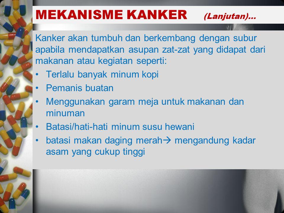 MEKANISME KANKER (Lanjutan)...