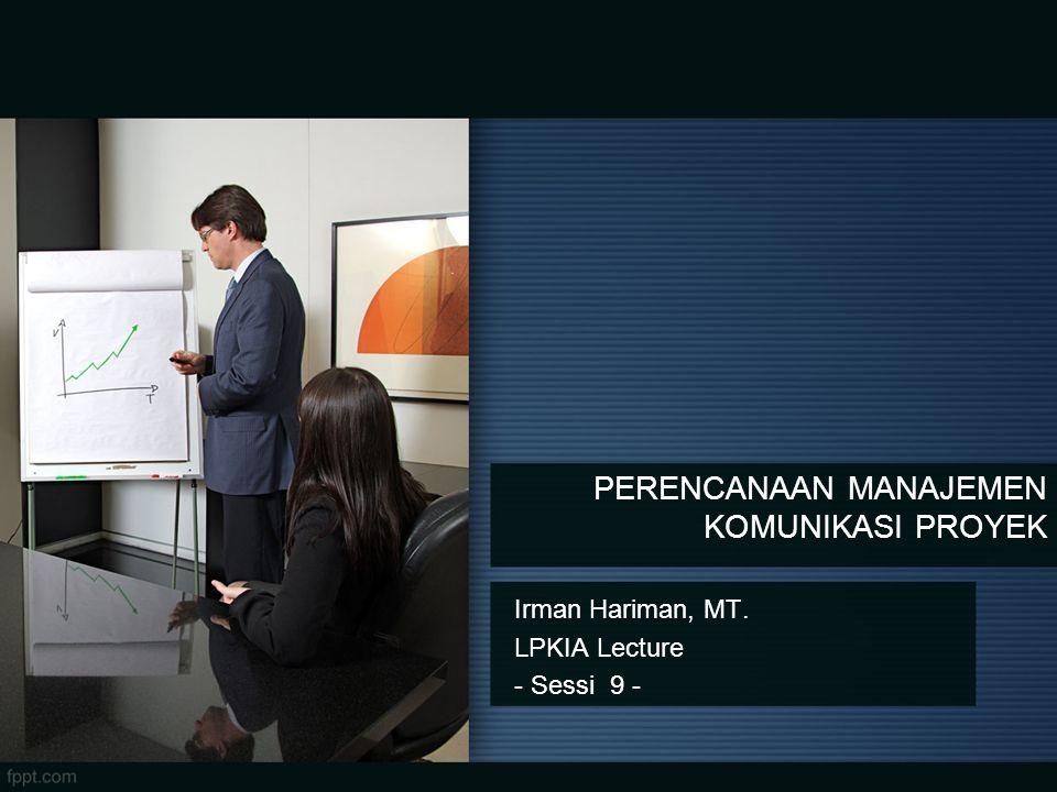 Irman Hariman, MT. LPKIA Lecture - Sessi 9 -