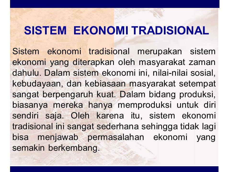 SISTEM EKONOMI TRADISIONAL